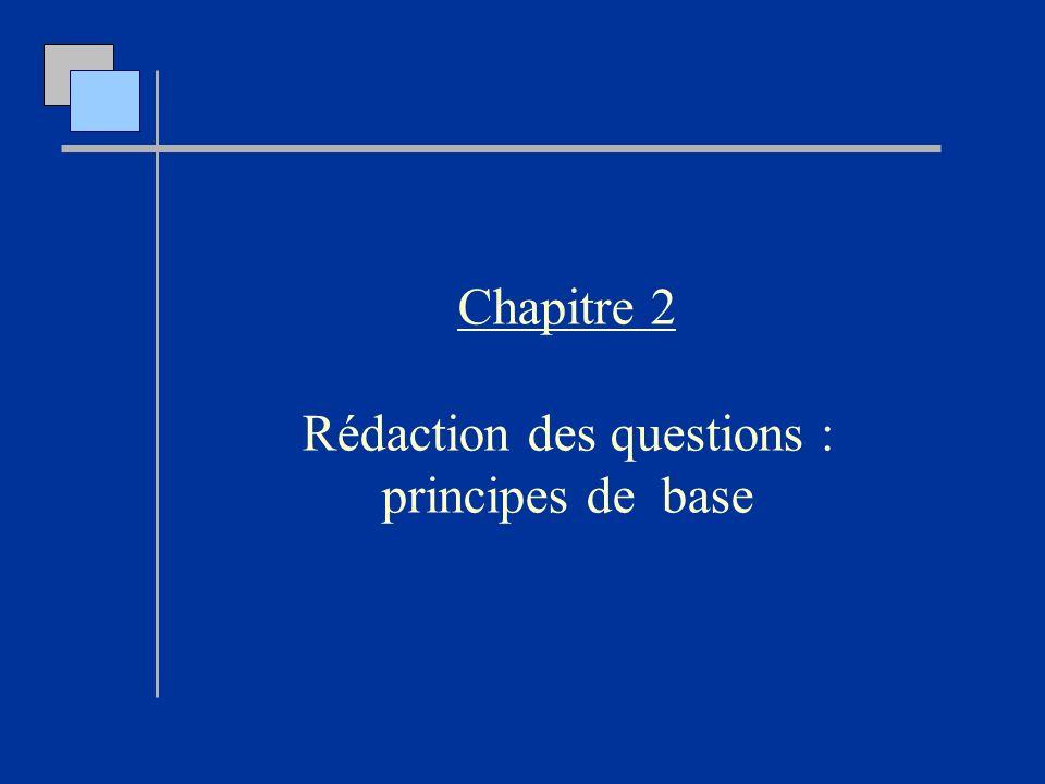 Chapitre 2 Rédaction des questions : principes de base