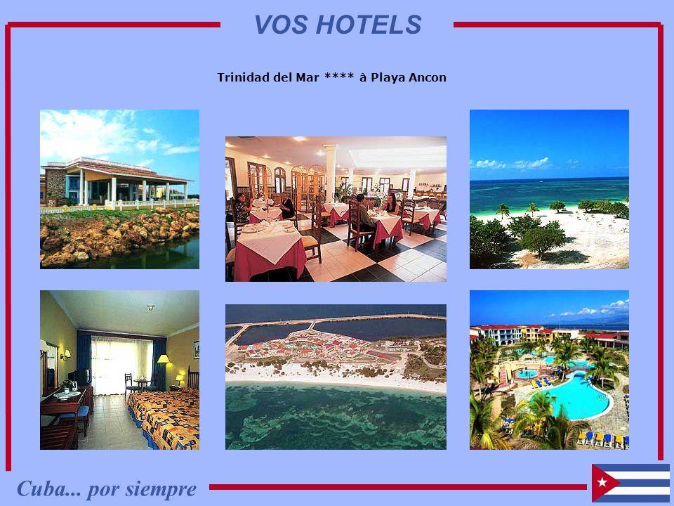 Trinidad del Mar **** à Playa Ancon Trinidad del Mar **** (Playa Ancon) Cuba... por siempre VOS HOTELS