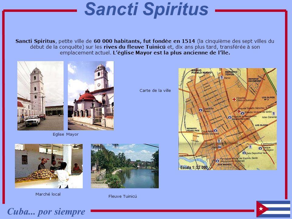 Sancti Spiritus, petite ville de 60 000 habitants, fut fondée en 1514 (la cinquième des sept villes du début de la conquête) sur les rives du fleuve T
