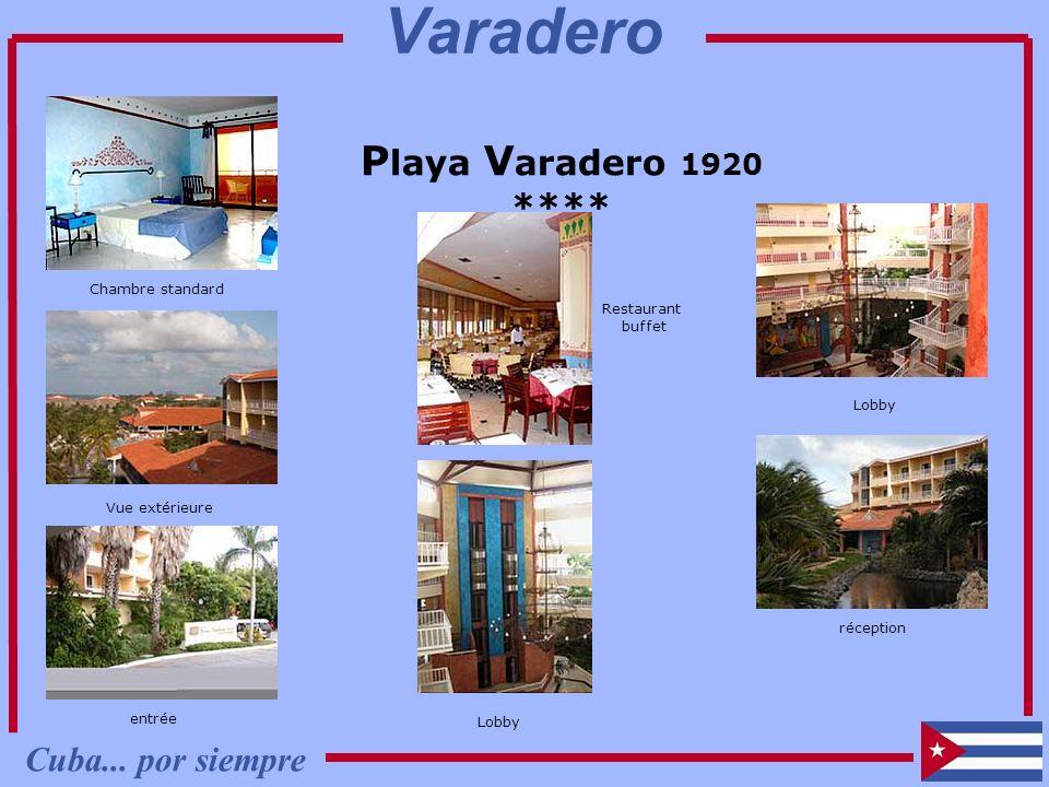 P laya V aradero 1920 **** Chambre standard Vue extérieure Lobby Restaurant buffet Lobby réception entrée Cuba... por siempre Varadero
