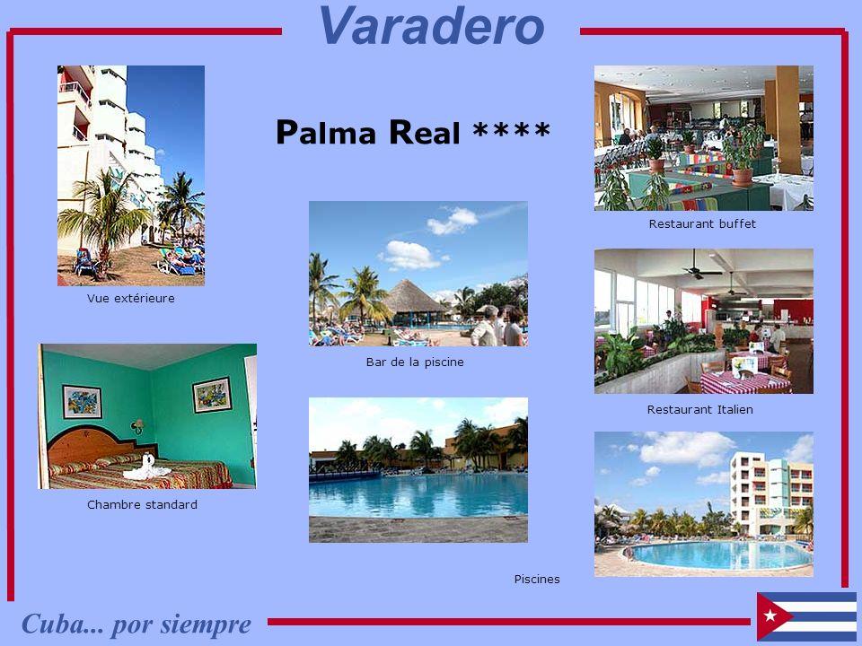 P alma R eal **** Chambre standard Vue extérieure Piscines Restaurant buffet Bar de la piscine Restaurant Italien Cuba... por siempre Varadero