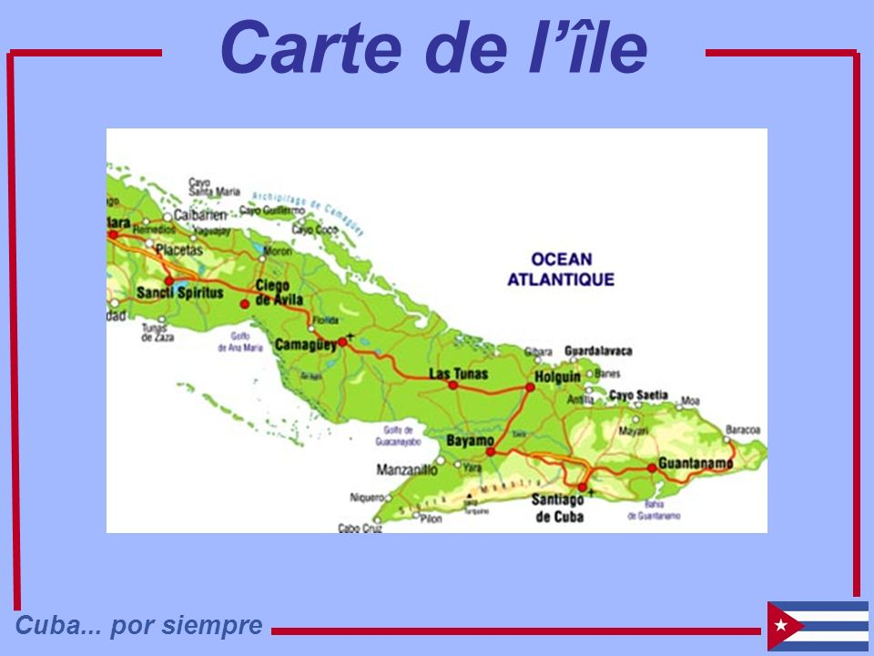 Cuba... por siempre Carte de lîle
