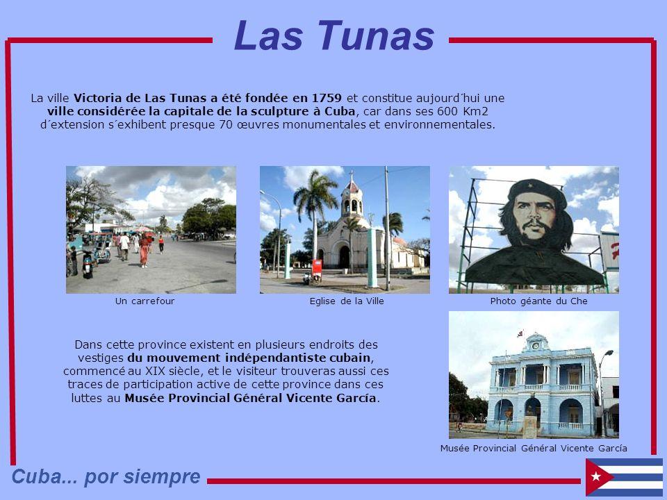 La ville Victoria de Las Tunas a été fondée en 1759 et constitue aujourd´hui une ville considérée la capitale de la sculpture à Cuba, car dans ses 600