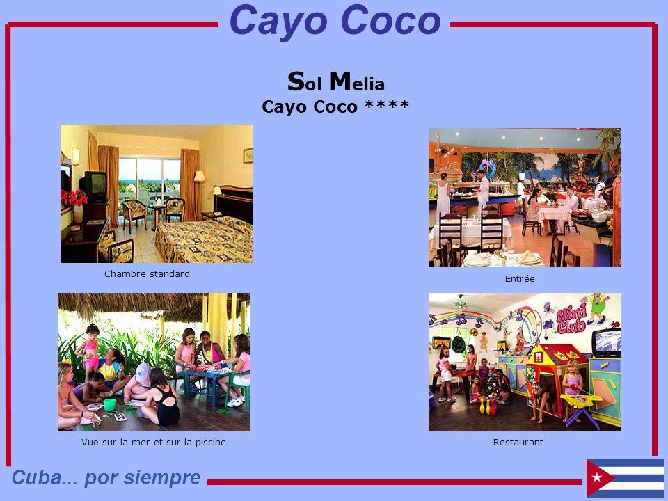S ol M elia Cayo Coco **** Chambre standard Vue sur la mer et sur la piscine Entrée Restaurant Cuba... por siempre Cayo Coco