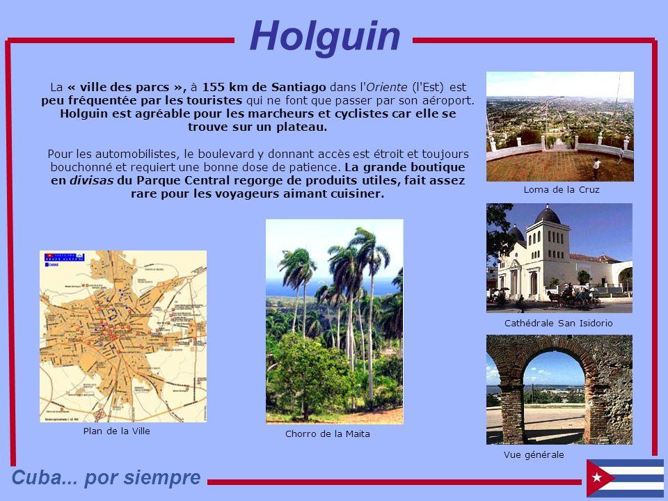 La « ville des parcs », à 155 km de Santiago dans l'Oriente (l'Est) est peu fréquentée par les touristes qui ne font que passer par son aéroport. Holg