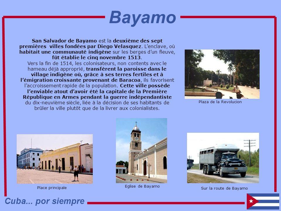 Place principale San Salvador de Bayamo est la deuxième des sept premières villes fondées par Diego Velasquez. Lenclave, où habitait une communauté in