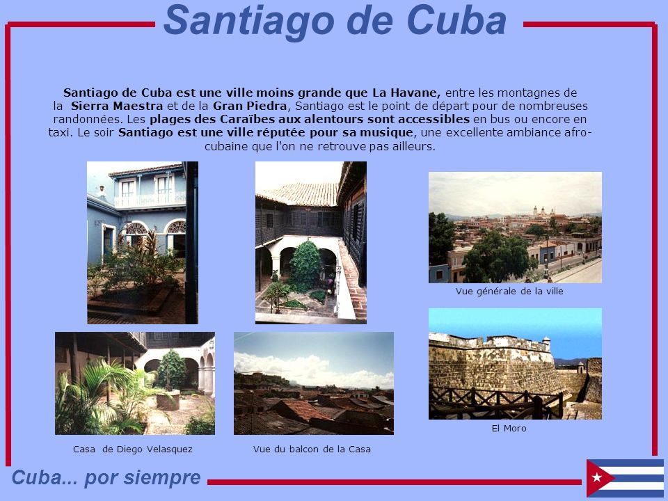 Vue générale de la ville Casa de Diego Velasquez Santiago de Cuba est une ville moins grande que La Havane, entre les montagnes de la Sierra Maestra e