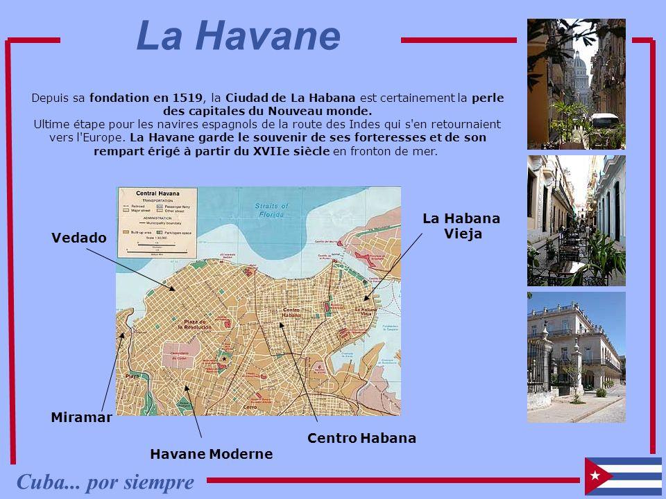 La Havane La Habana Vieja Centro Habana Havane Moderne Vedado Miramar Depuis sa fondation en 1519, la Ciudad de La Habana est certainement la perle de