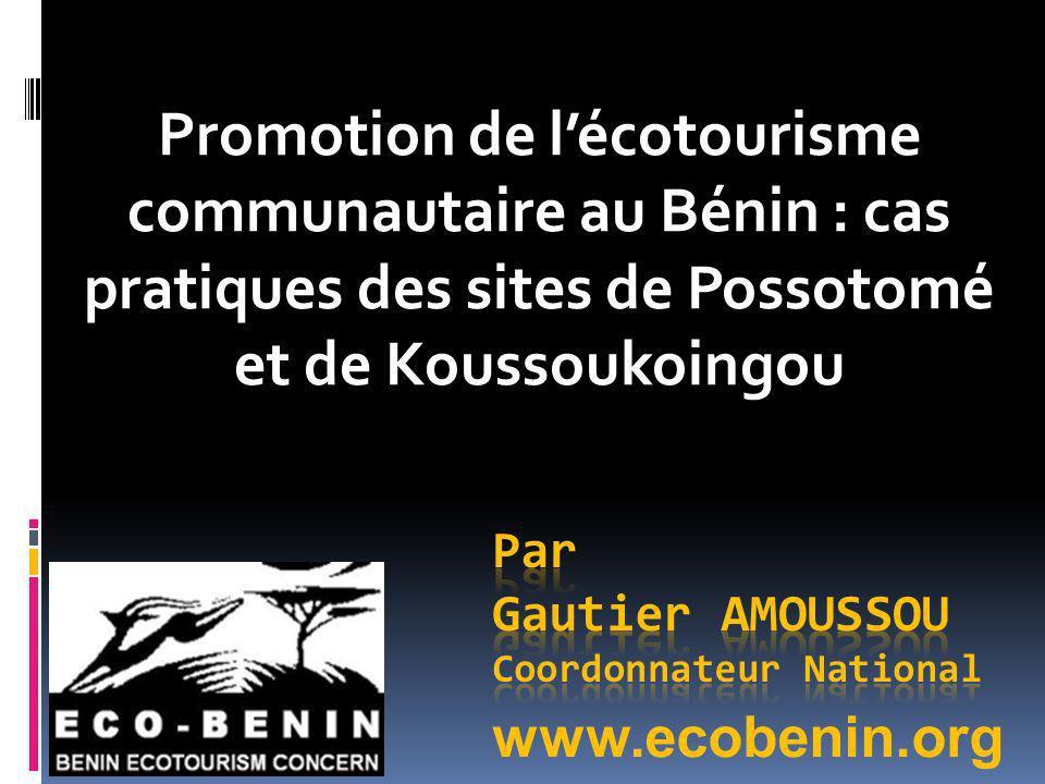Promotion de lécotourisme communautaire au Bénin : cas pratiques des sites de Possotomé et de Koussoukoingou www.ecobenin.org