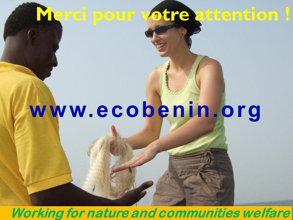 Merci pour votre attention ! www.ecobenin.org Working for nature and communities welfare