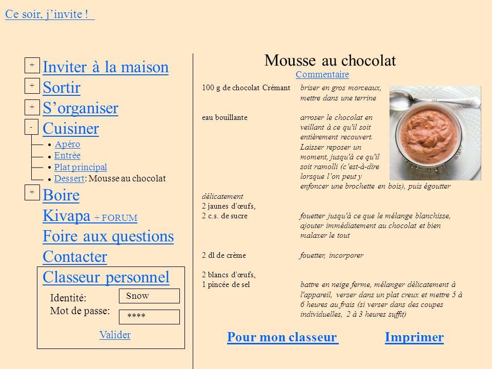 Mousse au chocolat Ce soir, jinvite ! 100 g de chocolat Crémantbriser en gros morceaux, mettre dans une terrine eau bouillantearroser le chocolat en v