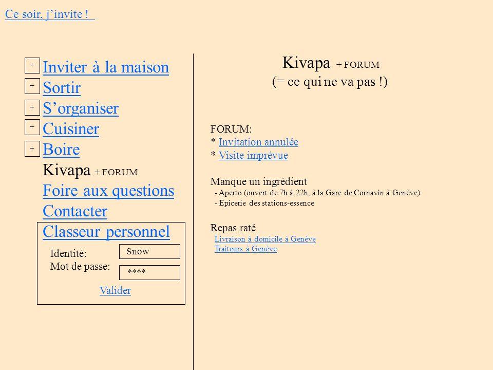 Kivapa + FORUM FORUM: * Invitation annuléeInvitation annulée * Visite imprévueVisite imprévue Manque un ingrédient - Aperto (ouvert de 7h à 22h, à la