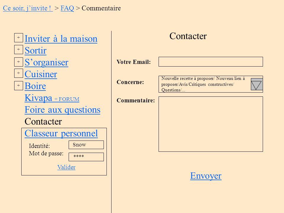 Contacter Votre Email: Concerne: Commentaire: Envoyer Nouvelle recette à proposer/ Nouveau lien à proposer/Avis/Critiques constructives/ Questions/...
