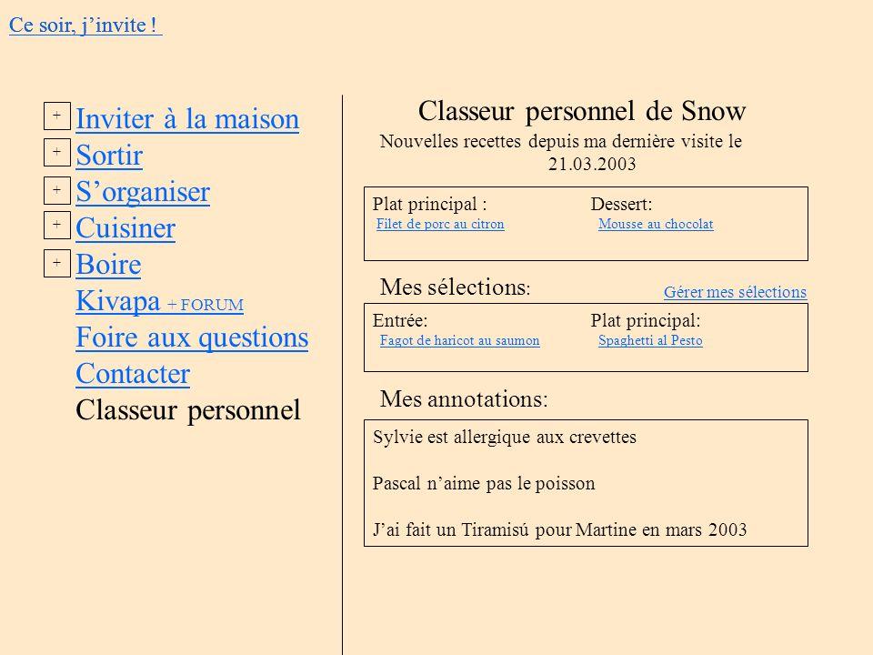 Classeur personnel de Snow Mes sélections : Nouvelles recettes depuis ma dernière visite le 21.03.2003 Plat principal : Dessert: Filet de porc au citr