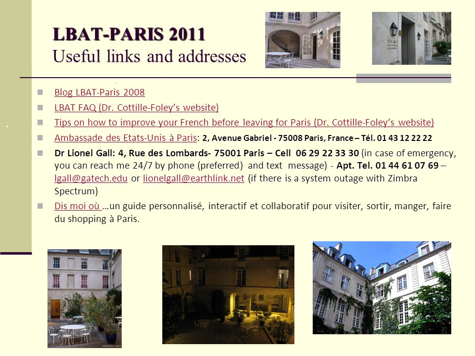 LBAT-PARIS 2011 LBAT-PARIS 2011 Useful links and addresses Blog LBAT-Paris 2008 LBAT FAQ (Dr.