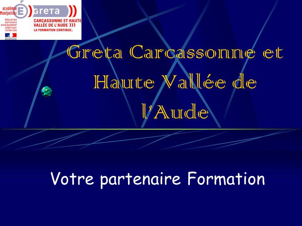 Greta Carcassonne et Haute Vallée de lAude Votre partenaire Formation