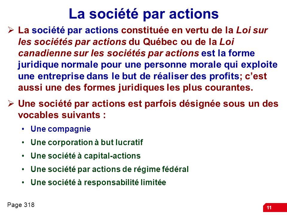 11 La société par actions La société par actions constituée en vertu de la Loi sur les sociétés par actions du Québec ou de la Loi canadienne sur les