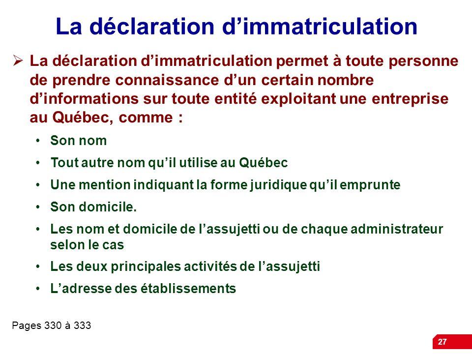 27 La déclaration dimmatriculation La déclaration dimmatriculation permet à toute personne de prendre connaissance dun certain nombre dinformations su