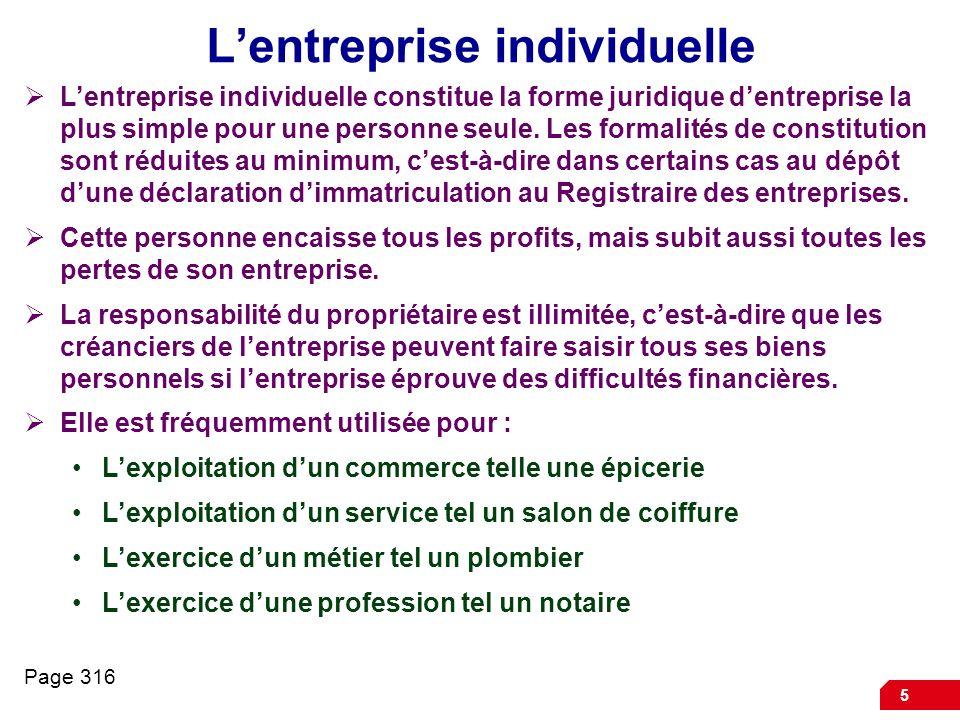 5 Lentreprise individuelle Lentreprise individuelle constitue la forme juridique dentreprise la plus simple pour une personne seule. Les formalités de
