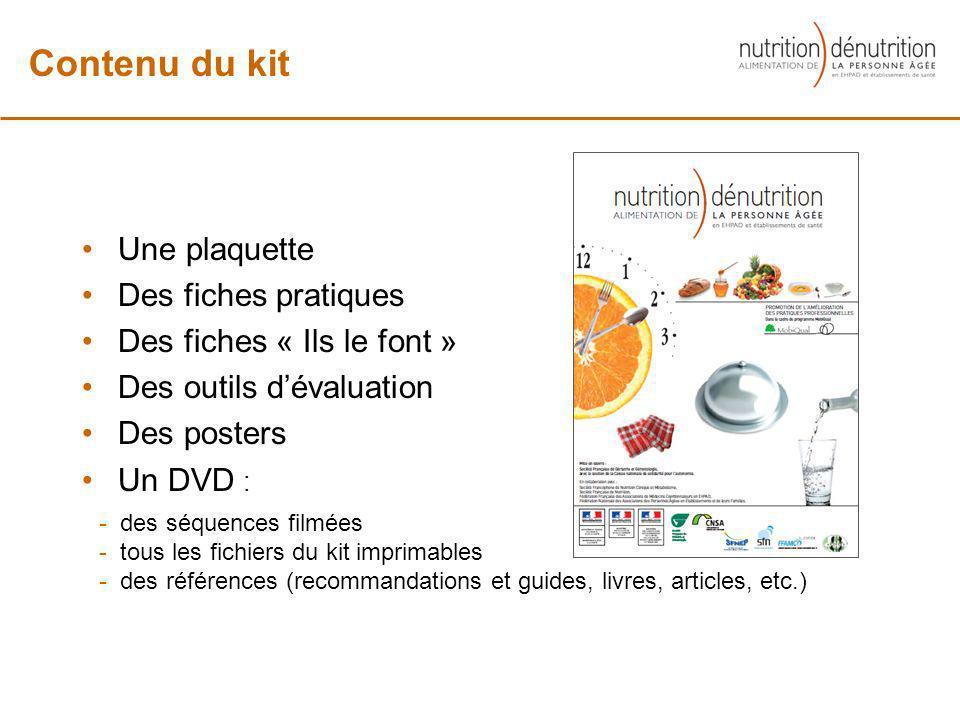 Une plaquette Des fiches pratiques Des fiches « Ils le font » Des outils dévaluation Des posters Un DVD : Contenu du kit - des séquences filmées - tou