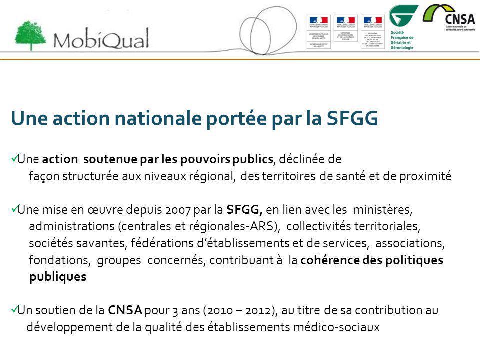 Une action nationale portée par la SFGG Une action soutenue par les pouvoirs publics, déclinée de façon structurée aux niveaux régional, des territoir
