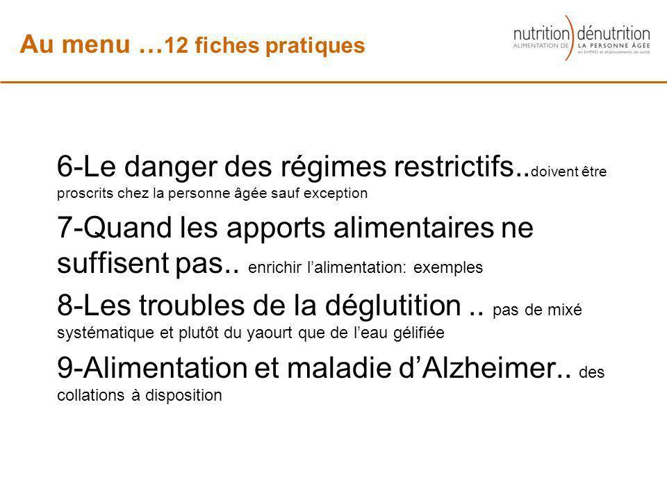 6-Le danger des régimes restrictifs.. doivent être proscrits chez la personne âgée sauf exception 7-Quand les apports alimentaires ne suffisent pas..