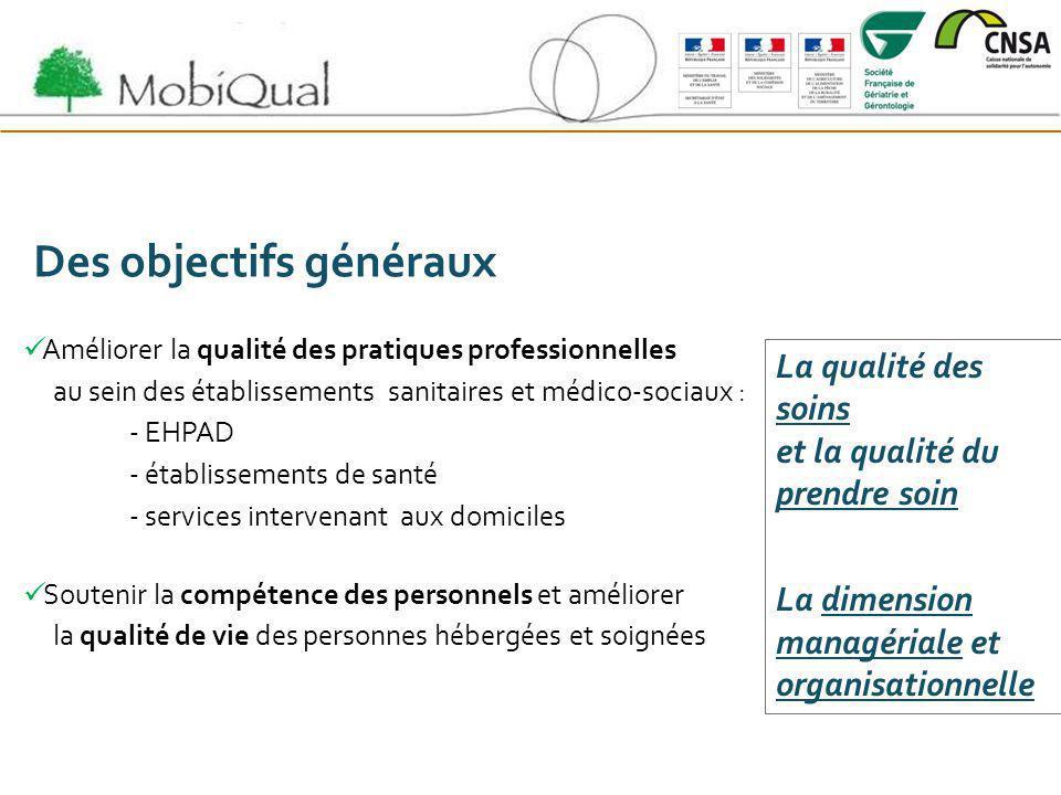 Des objectifs généraux Améliorer la qualité des pratiques professionnelles au sein des établissements sanitaires et médico-sociaux : - EHPAD - établis