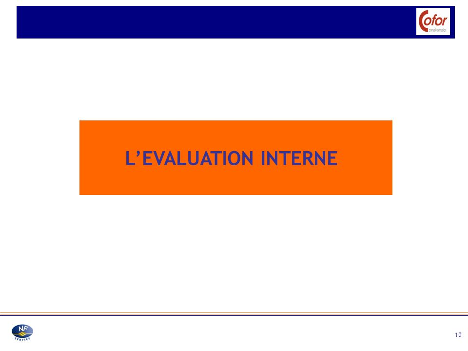 10 LEVALUATION INTERNE
