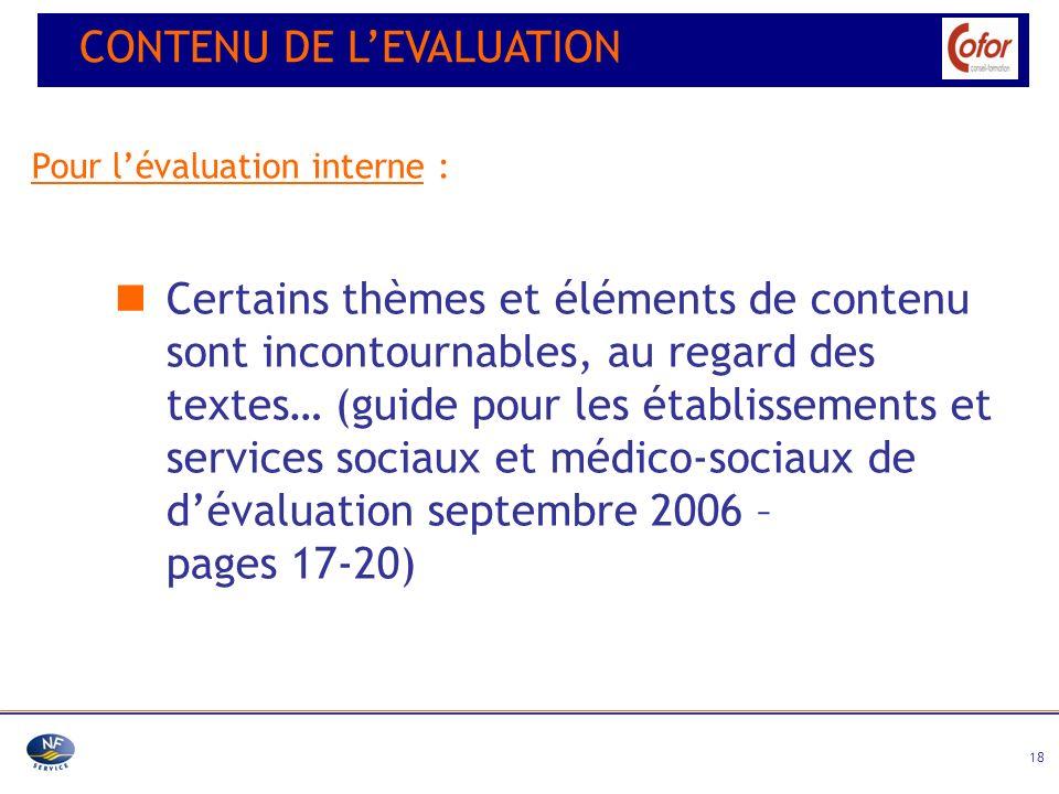 18 Pour lévaluation interne : Certains thèmes et éléments de contenu sont incontournables, au regard des textes… (guide pour les établissements et ser