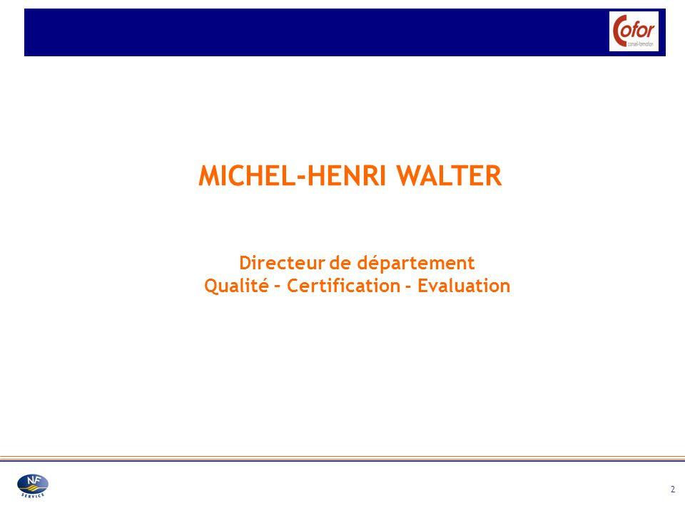 2 Directeur de département Qualité – Certification - Evaluation MICHEL-HENRI WALTER