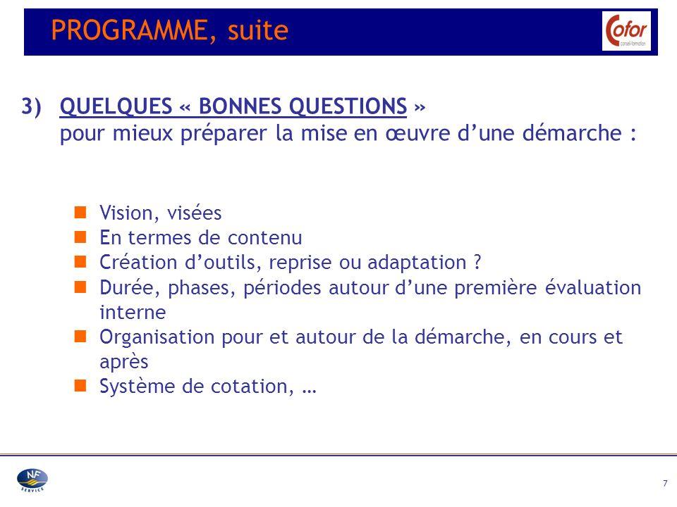 7 3) QUELQUES « BONNES QUESTIONS » pour mieux préparer la mise en œuvre dune démarche : Vision, visées En termes de contenu Création doutils, reprise