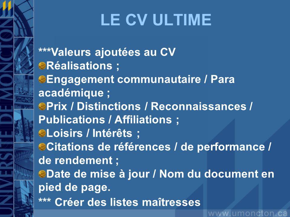 LE CV ULTIME ***Valeurs ajoutées au CV Réalisations ; Engagement communautaire / Para académique ; Prix / Distinctions / Reconnaissances / Publication