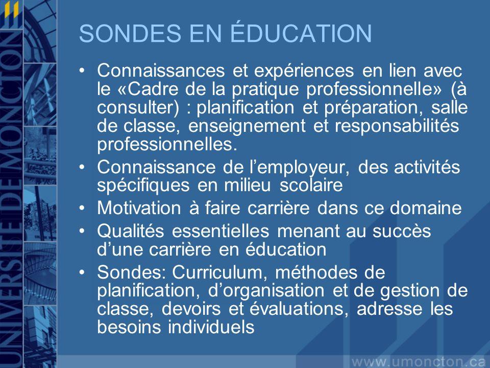 SONDES EN ÉDUCATION Connaissances et expériences en lien avec le «Cadre de la pratique professionnelle» (à consulter) : planification et préparation,