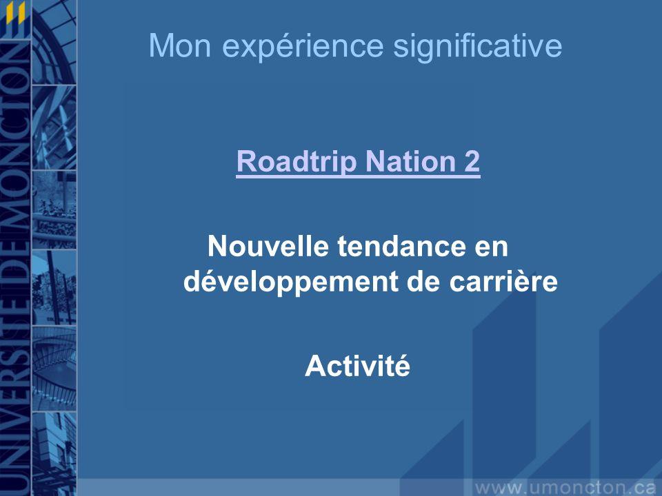 Mon expérience significative Roadtrip Nation 2 Nouvelle tendance en développement de carrière Activité