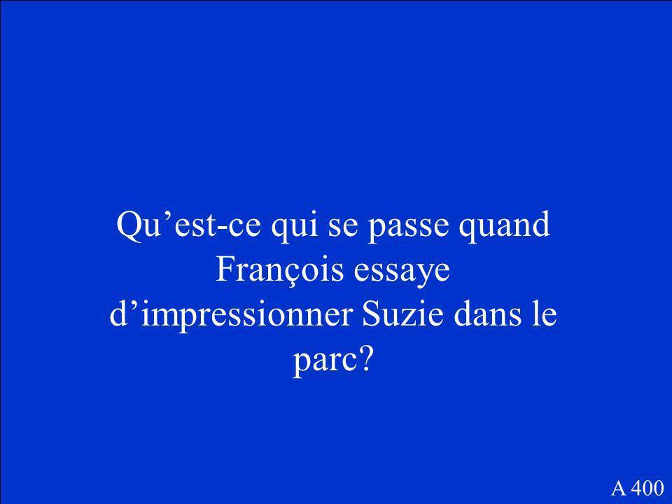 François pense que Suzie est tellement belle et gentille. A 300