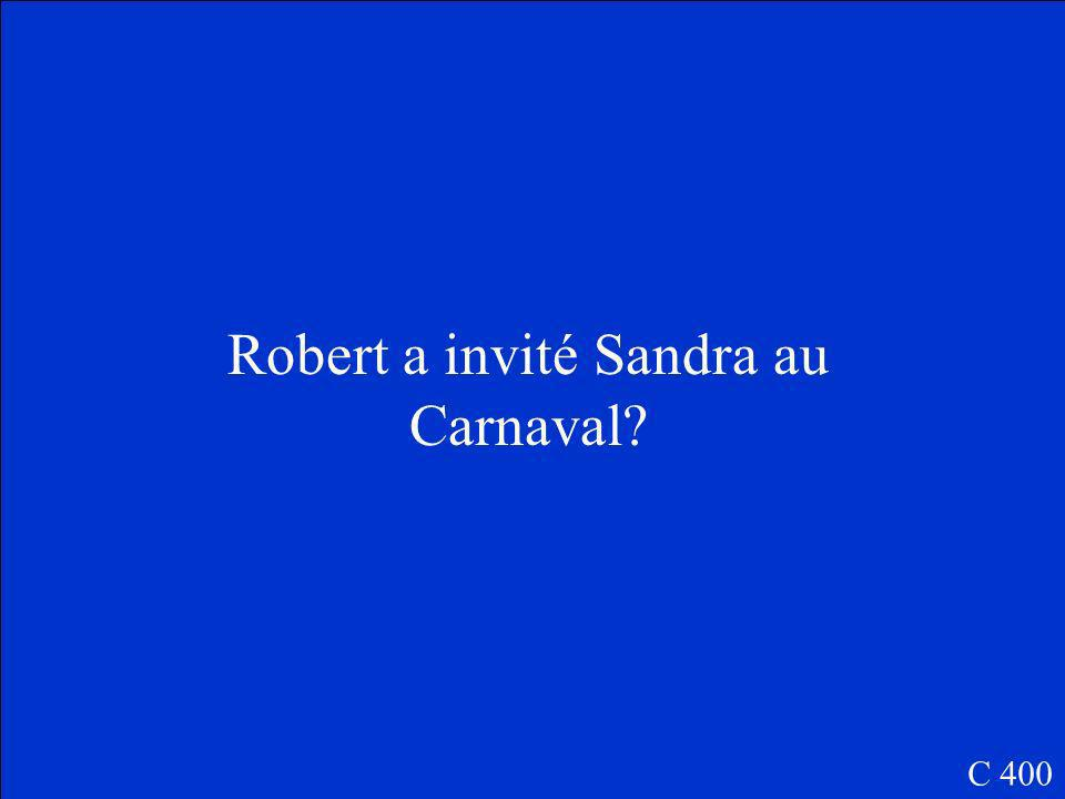 Qui a invité Sandra au Carnaval? C 400