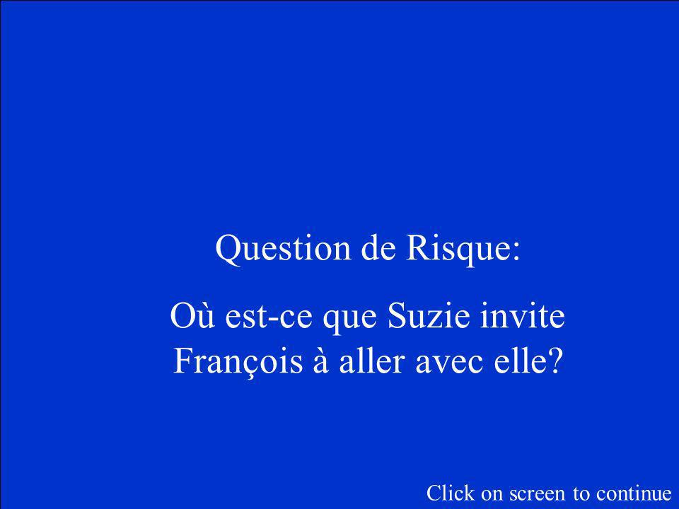 La Question de chance! Combien de points est-ce que vous voulez risquer Click on screen to begin