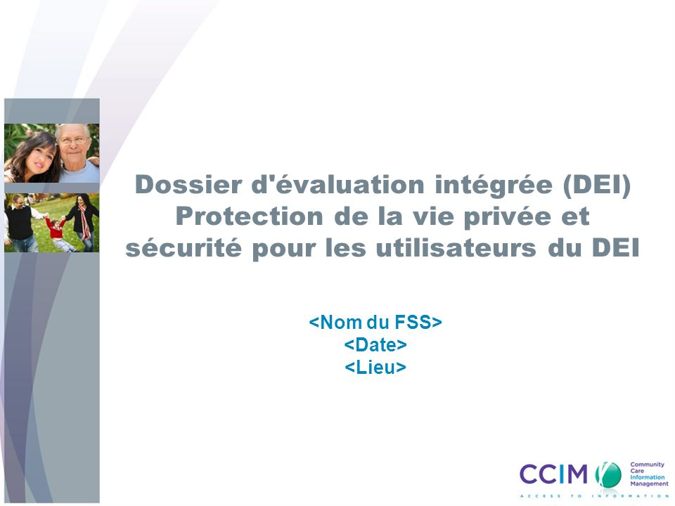 Dossier d évaluation intégrée (DEI) Protection de la vie privée et sécurité pour les utilisateurs du DEI