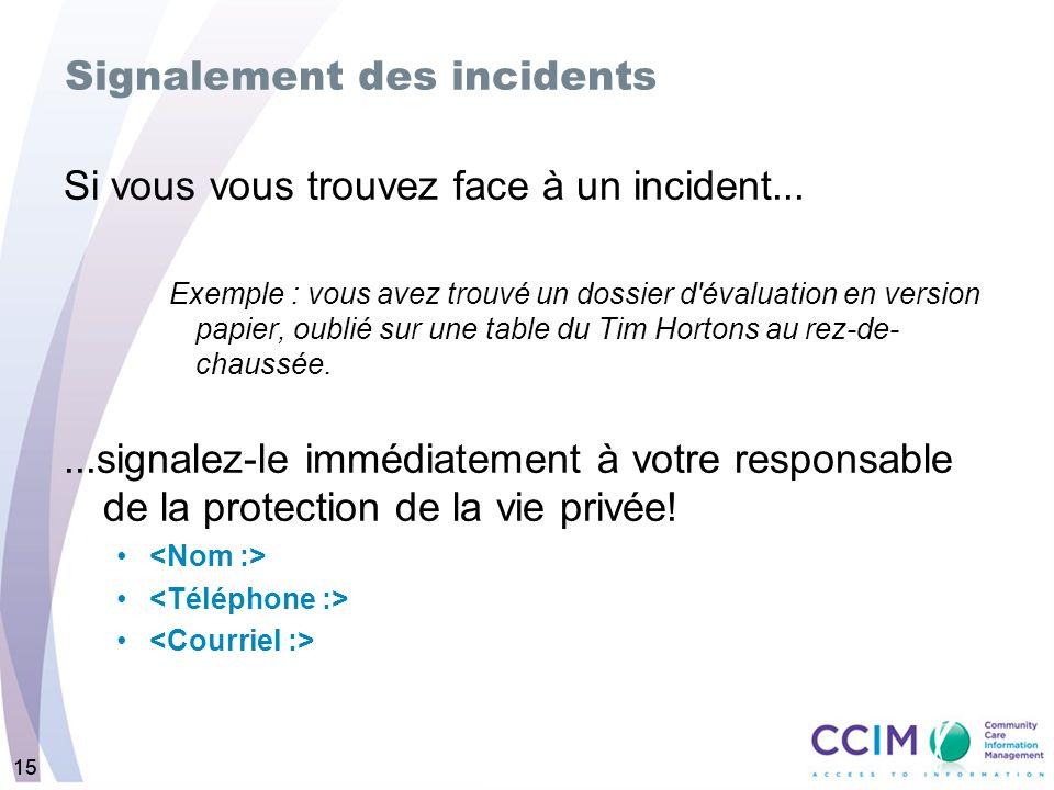 15 Signalement des incidents Si vous vous trouvez face à un incident...