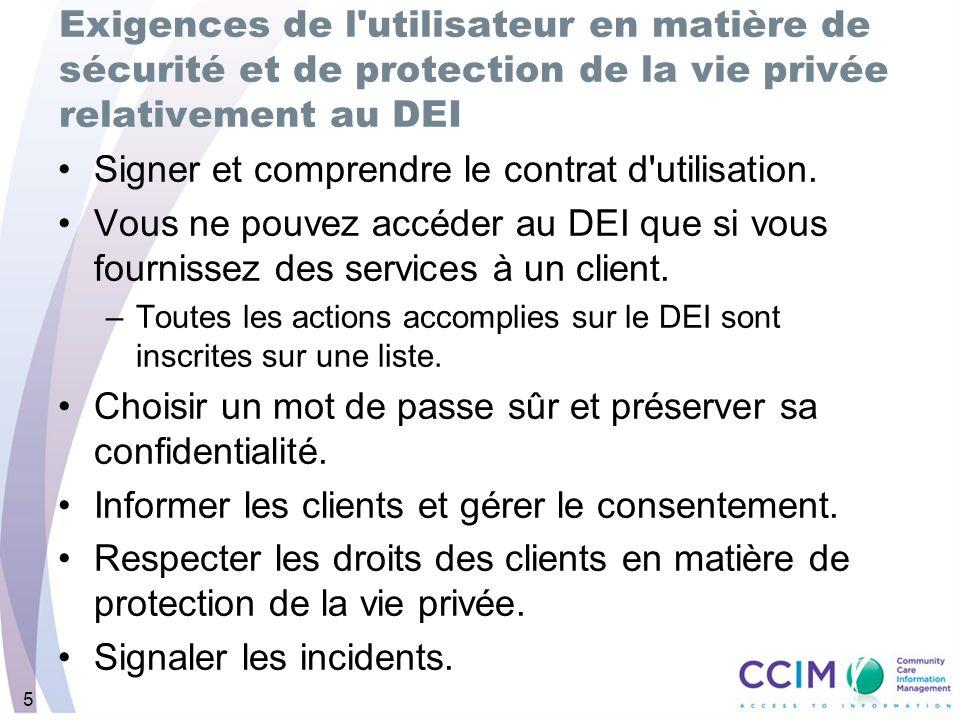 5 Exigences de l utilisateur en matière de sécurité et de protection de la vie privée relativement au DEI Signer et comprendre le contrat d utilisation.
