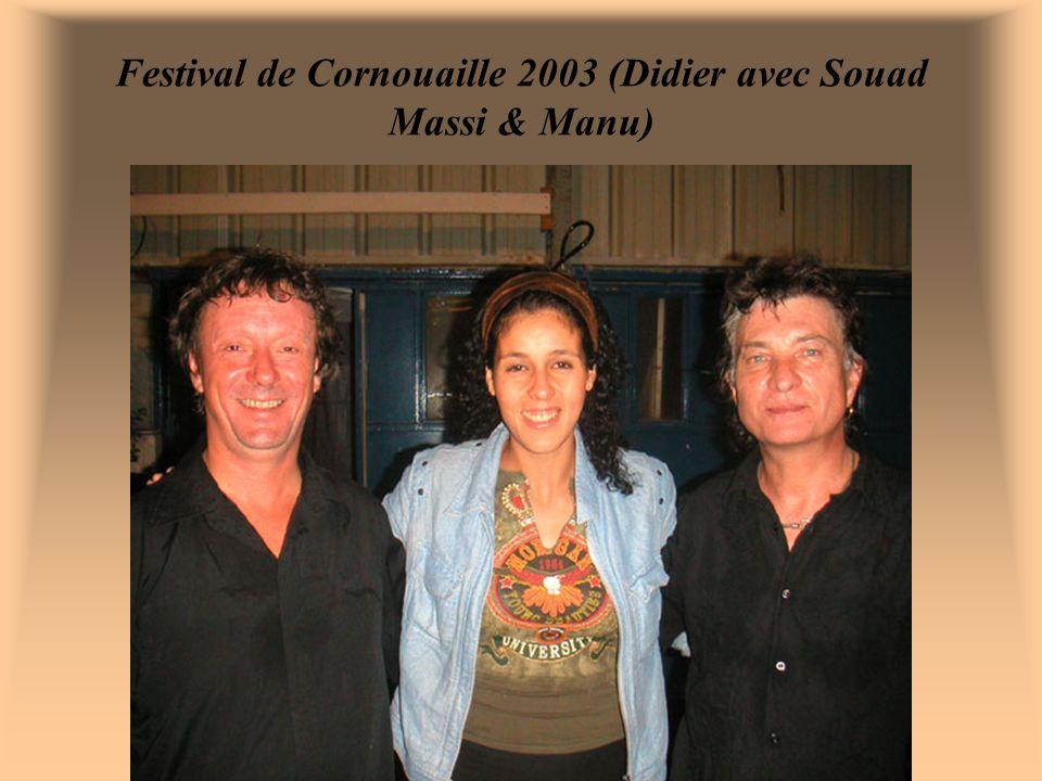 Festival de Cornouaille 2003 (Didier avec Souad Massi & Manu)