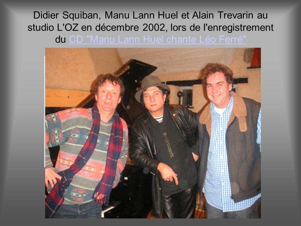 Didier Squiban, Manu Lann Huel et Alain Trevarin au studio L OZ en décembre 2002, lors de l enregistrement du CD Manu Lann Huel chante Léo Ferré CD Manu Lann Huel chante Léo Ferré
