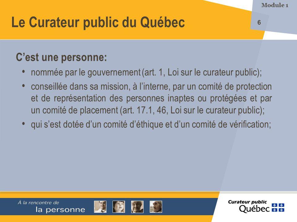7 Le Curateur public du Québec Cest une personne: qui peut déléguer lexercice de ses fonctions à ses employés (art.