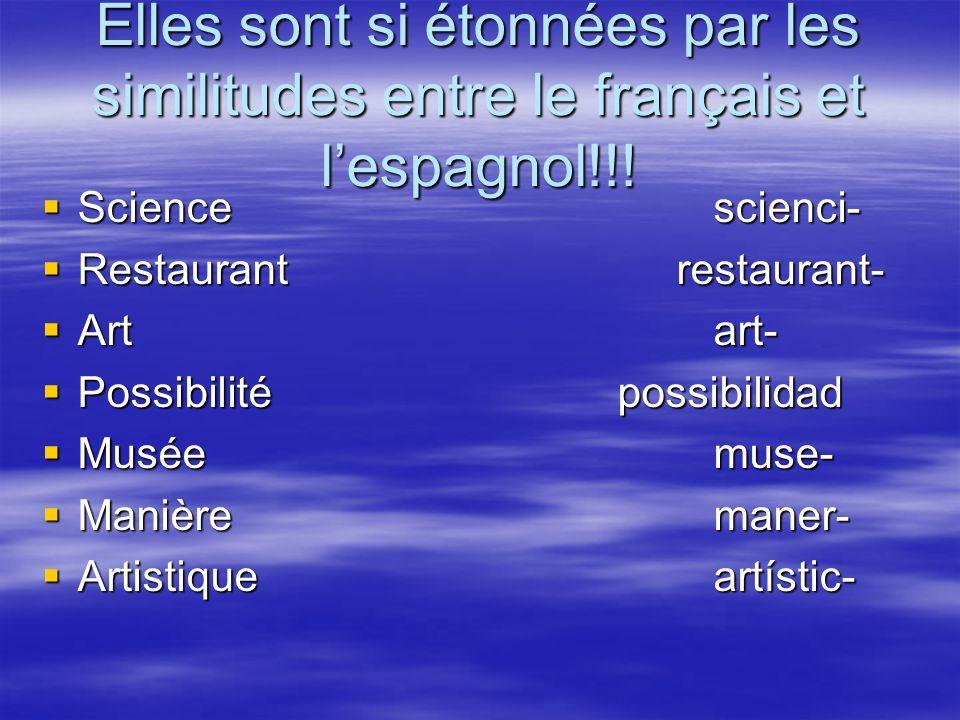 Elles sont si étonnées par les similitudes entre le français et lespagnol!!.