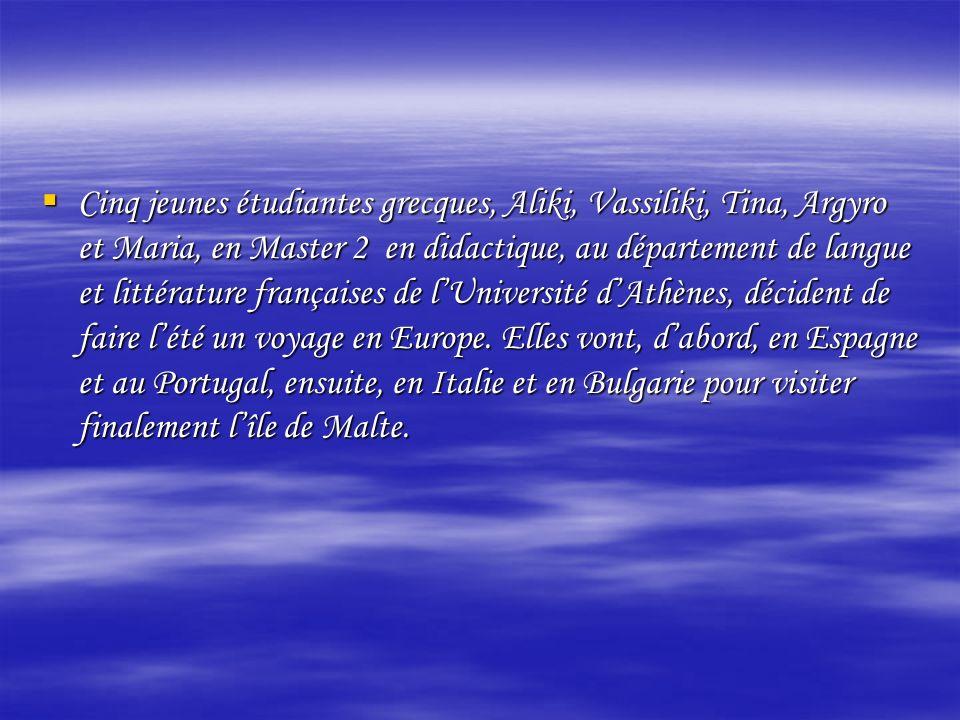 Cinq jeunes étudiantes grecques, Aliki, Vassiliki, Tina, Argyro et Maria, en Master 2 en didactique, au département de langue et littérature françaises de lUniversité dAthènes, décident de faire lété un voyage en Europe.