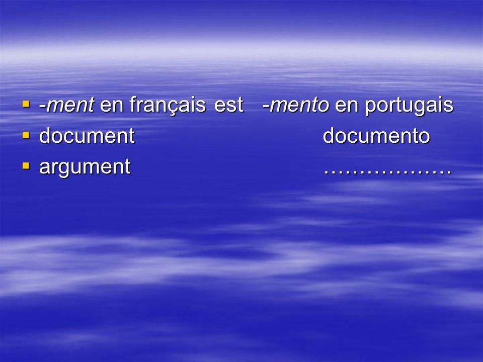 -ment en françaisest -mento en portugais -ment en françaisest -mento en portugais document documento document documento argument ……………… argument ………………