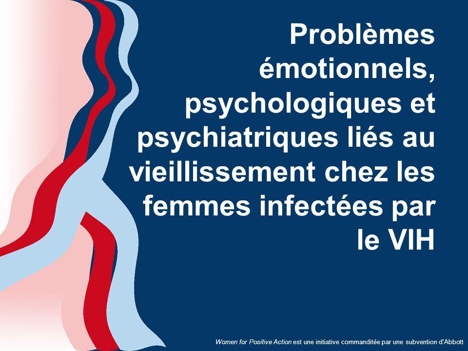 Women for Positive Action est une initiative commanditée par une subvention d'Abbott Problèmes émotionnels, psychologiques et psychiatriques liés au v