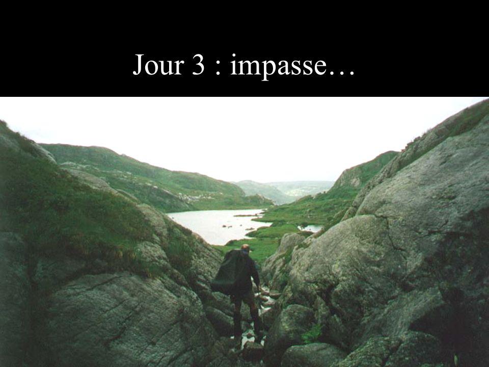 Jour 3 : impasse…