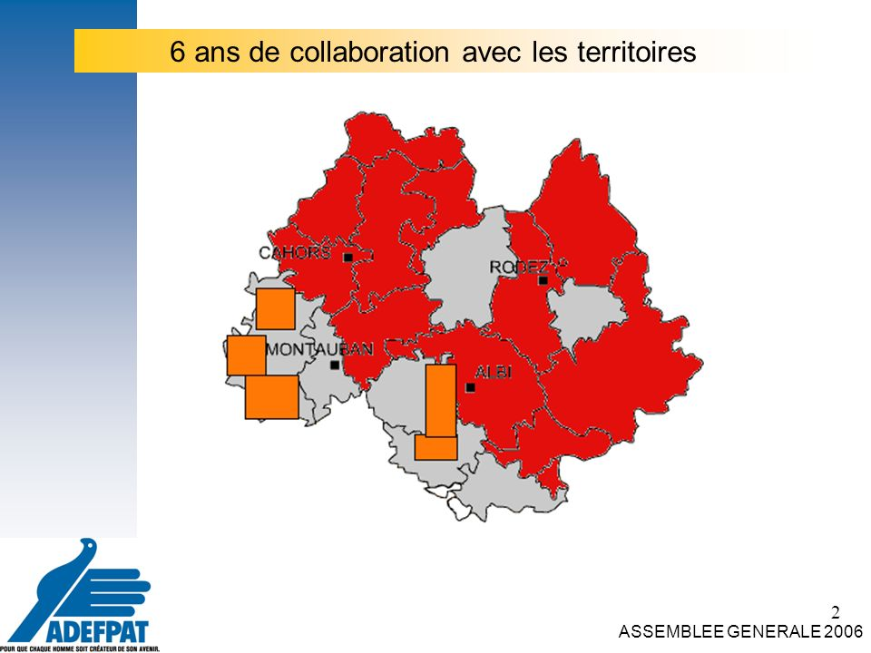 2 ASSEMBLEE GENERALE 2006 6 ans de collaboration avec les territoires