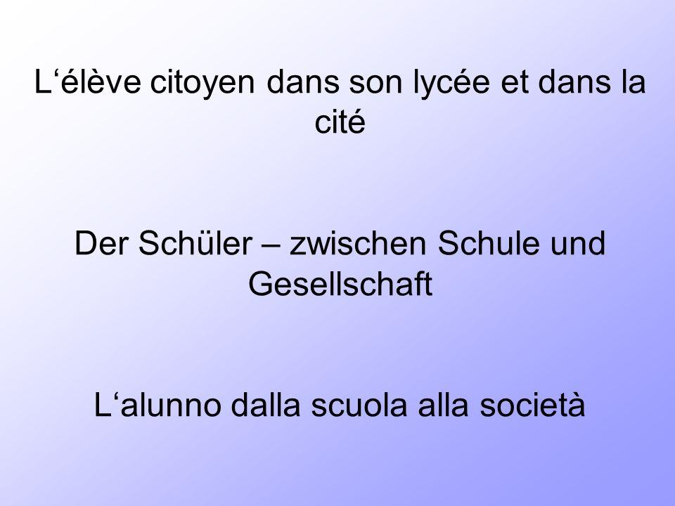 Lélève citoyen dans son lycée et dans la cité Der Schüler – zwischen Schule und Gesellschaft Lalunno dalla scuola alla società